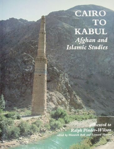 Cairo to Kabul, Afghan and Islamic Studies, edited by Ball and Harrow